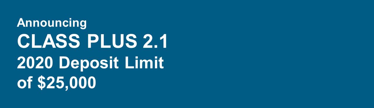 Class Plus 2.1 2020 deposit limit of $25,000
